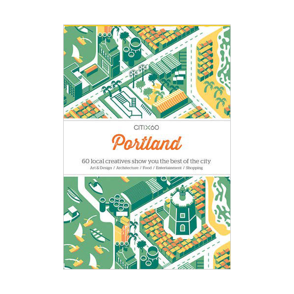 CITIx60 City Guides - Portland (Paperback, 영국판)